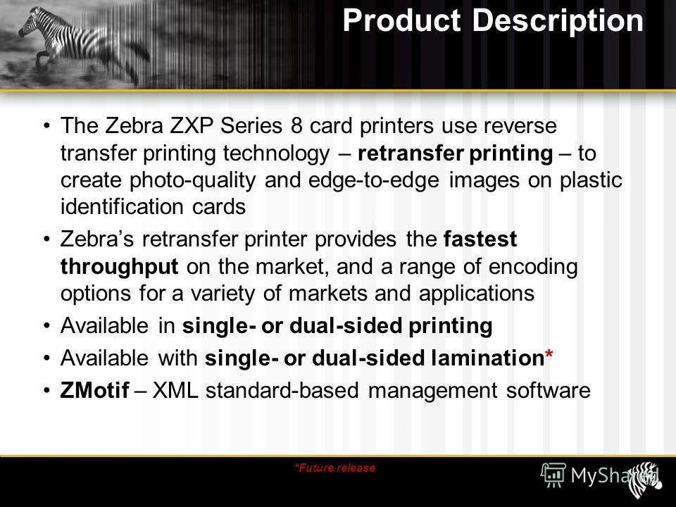 Product Description The Zebra ZXP Series 8 card printers use reverse transfer printing technology – retransfer printing – to create photo-quality and edge-to-edge images on plastic identification cards Zebras retransfer printer provides the fastest t