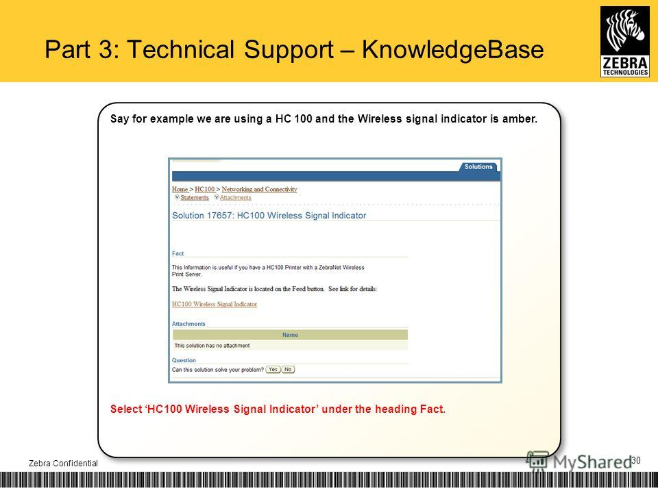 30 Part 3: Technical Support – KnowledgeBase Zebra Confidential