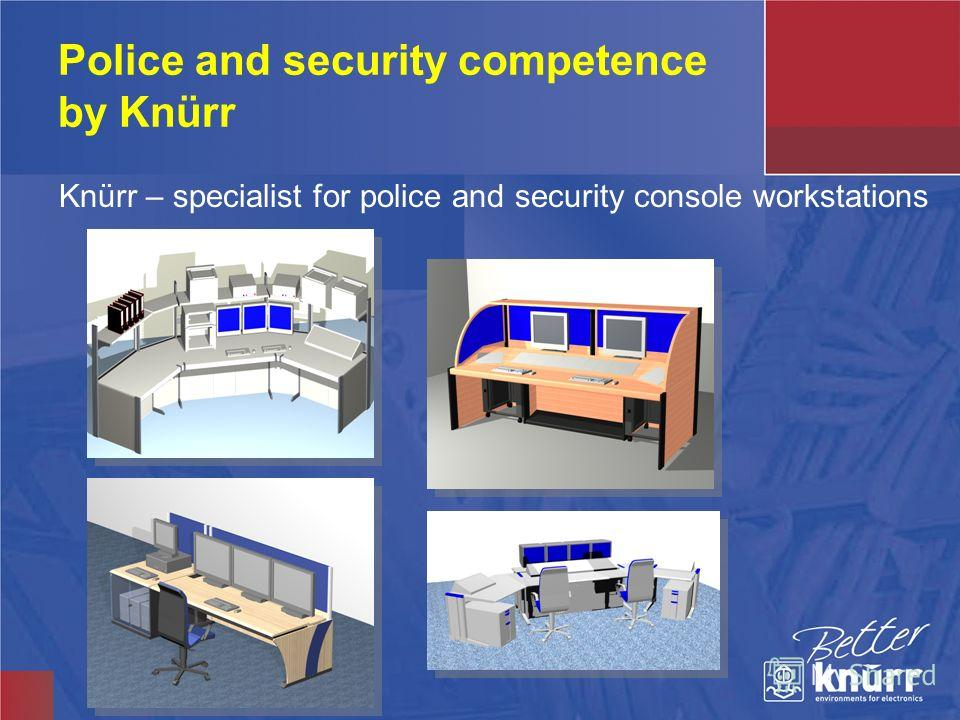 Police and security competence by Knürr Knürr – specialist for police and security console workstations