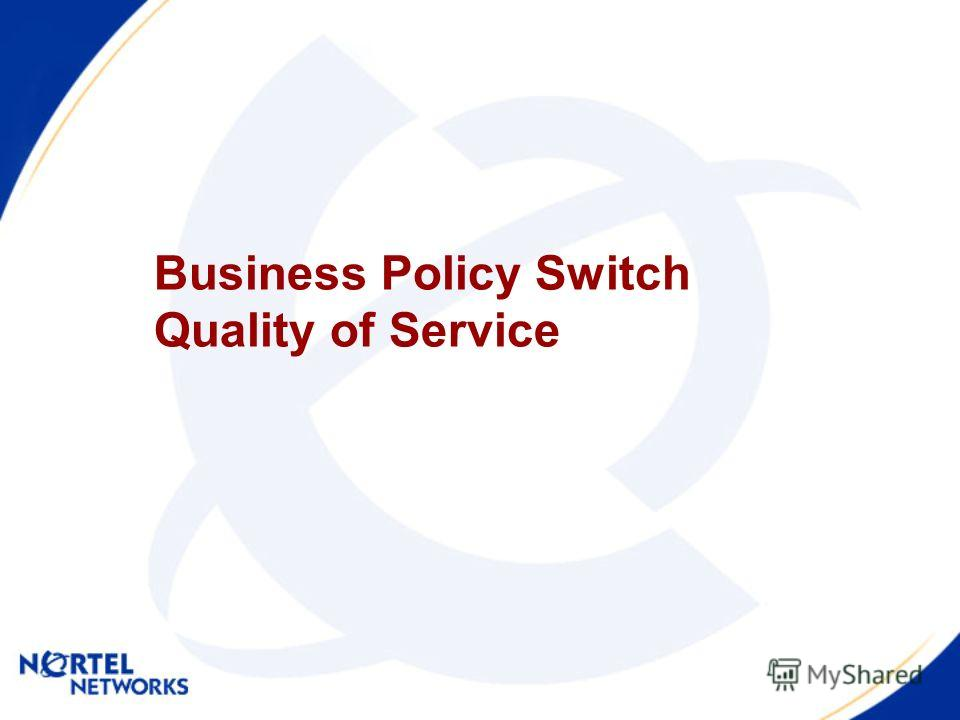 Business Policy Switch Quality of Service