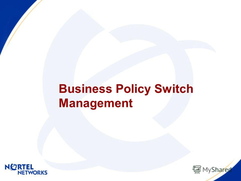 Business Policy Switch Management