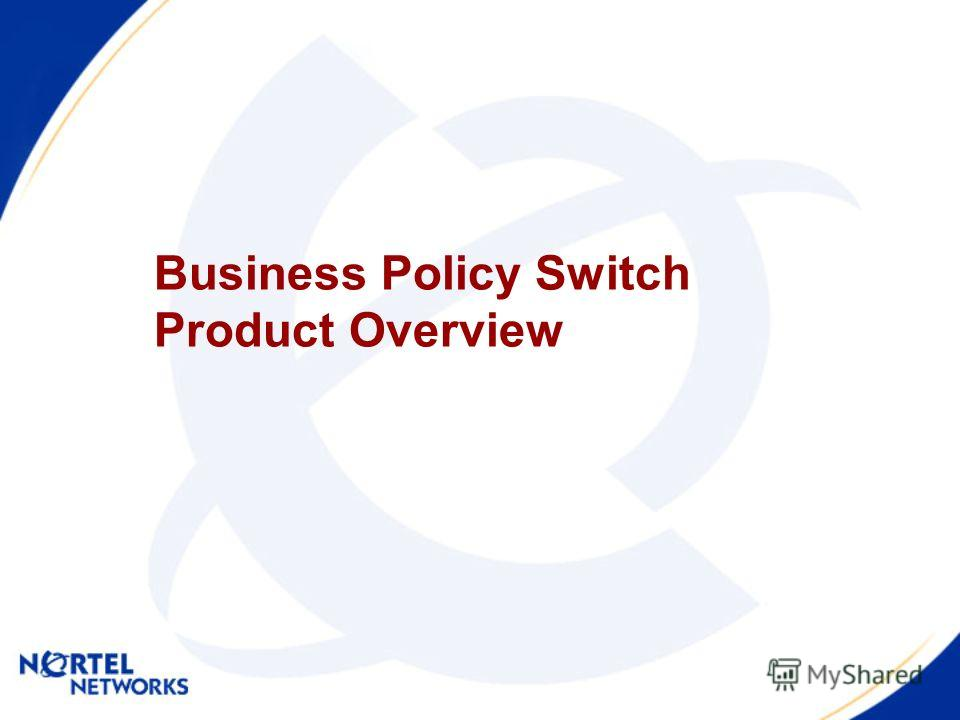 Business Policy Switch Product Overview