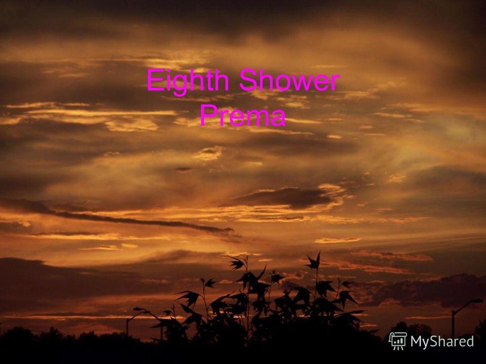 Eighth Shower Prema