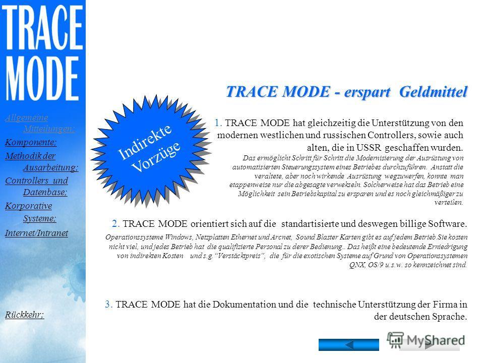ТRACE MODE garantiert ausgezeichnet Wechselverhältnis zwischen Leistung/Preis ! TRACE MODE - erspart Geldmittel weniger $ 0.45 - für ein großes System (ab 10.000 I/O); weniger $ 2.9 - für ein mittleres System (ab 1.000 I/O); weniger $ 10.8 - für ein