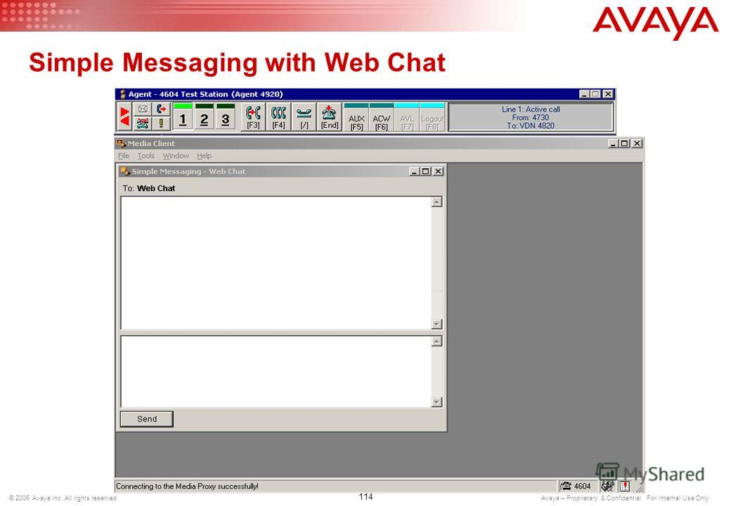 113 © 2006 Avaya Inc. All rights reserved. Avaya – Proprietary & Confidential. For Internal Use Only. Outbound Email (Reply)