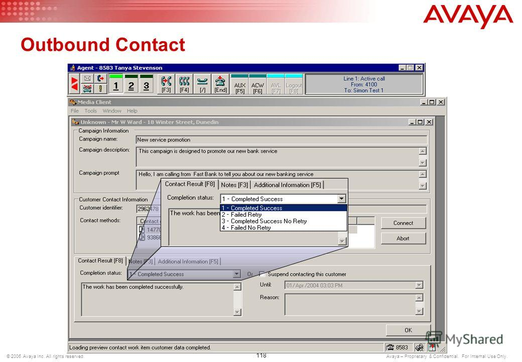 117 © 2006 Avaya Inc. All rights reserved. Avaya – Proprietary & Confidential. For Internal Use Only. Preview Outbound Contact