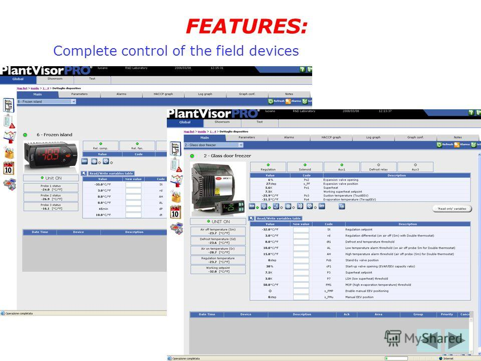 Complete control of the field devices FEATURES: