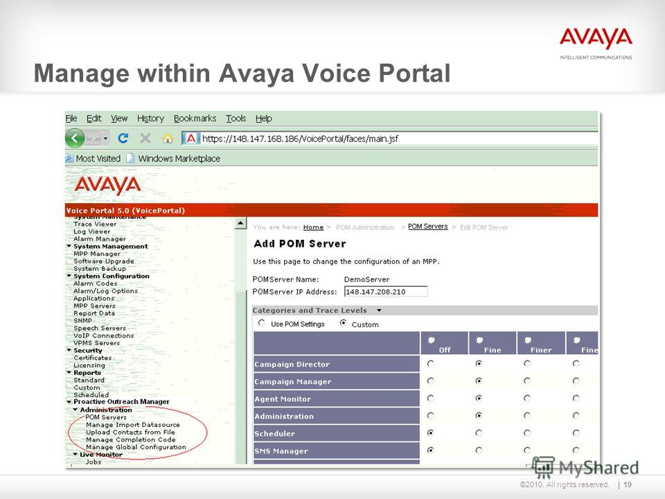 ©2010. All rights reserved.19 Manage within Avaya Voice Portal