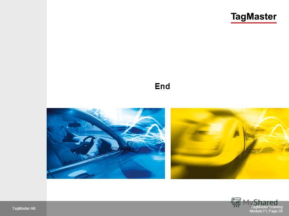VAC TagMaster Training Module T1, Page 39 TagMaster AB End