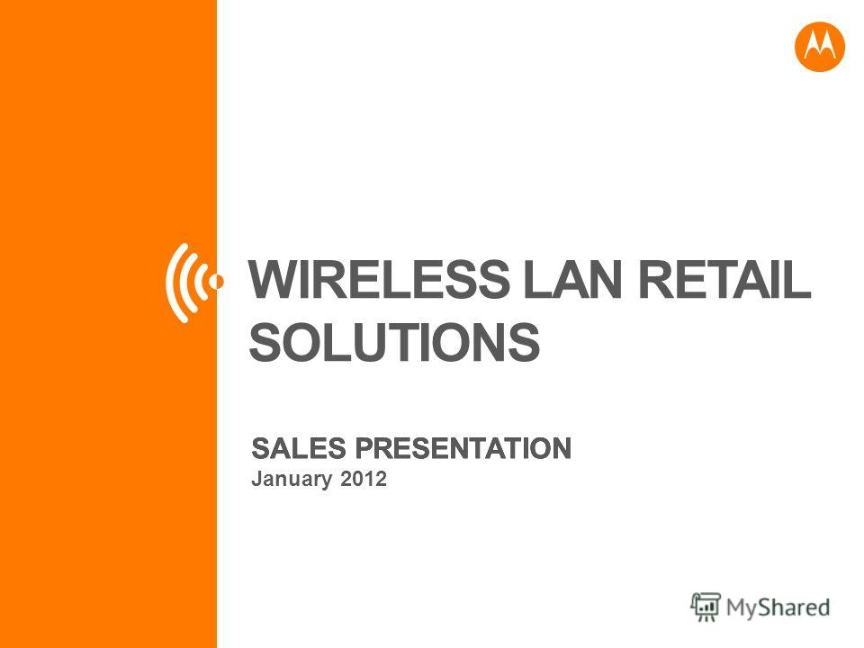 WIRELESS LAN RETAIL SOLUTIONS SALES PRESENTATION January 2012