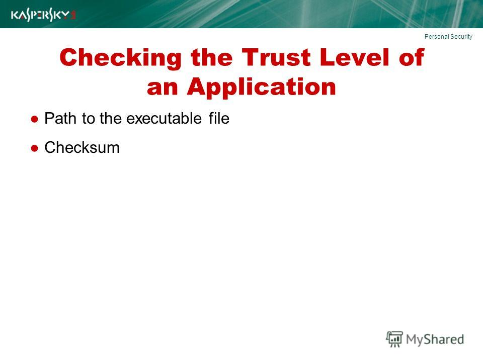 Checking the Trust Level of an Application Path to the executable file Checksum Personal Security