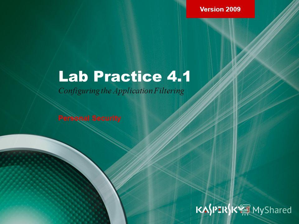 Version 2009 Lab Practice 4.1 Configuring the Application Filtering Personal Security