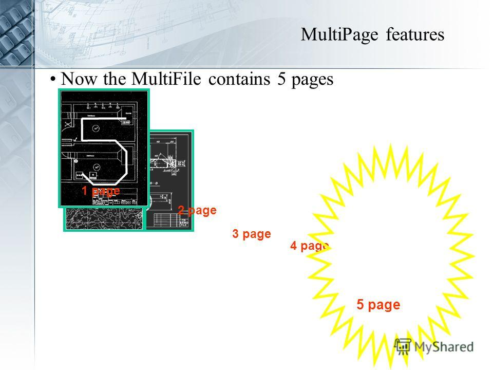 MultiPage features 1 page 2 page 3 page 4 page Now the MultiFile contains 5 pages 5 page