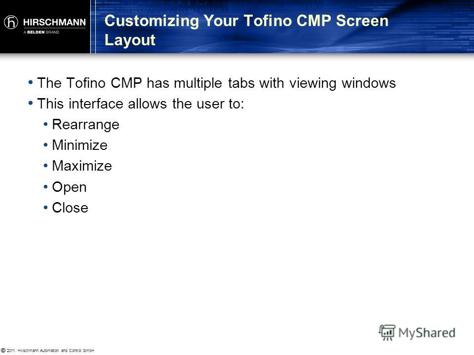 © 2011. Hirschmann Automation and Control GmbH © Tofino CMP can be broken down into five regions Tofino CMP Views