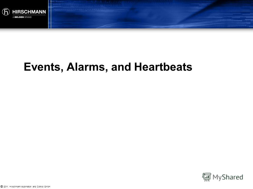 © 2011. Hirschmann Automation and Control GmbH © Events, Alarms and Heartbeats Understanding Tofino SA Modes Firewall Basics Modbus TCP Enforcer Advanced Firewall Rules Section 2.4a: Creating and Testing your Rules
