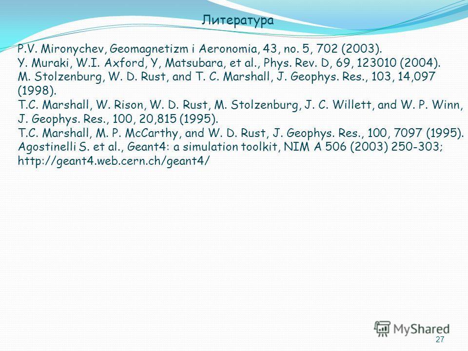 27 P.V. Mironychev, Geomagnetizm i Aeronomia, 43, no. 5, 702 (2003). Y. Muraki, W.I. Axford, Y, Matsubara, et al., Phys. Rev. D, 69, 123010 (2004). M. Stolzenburg, W. D. Rust, and T. C. Marshall, J. Geophys. Res., 103, 14,097 (1998). T.C. Marshall, W