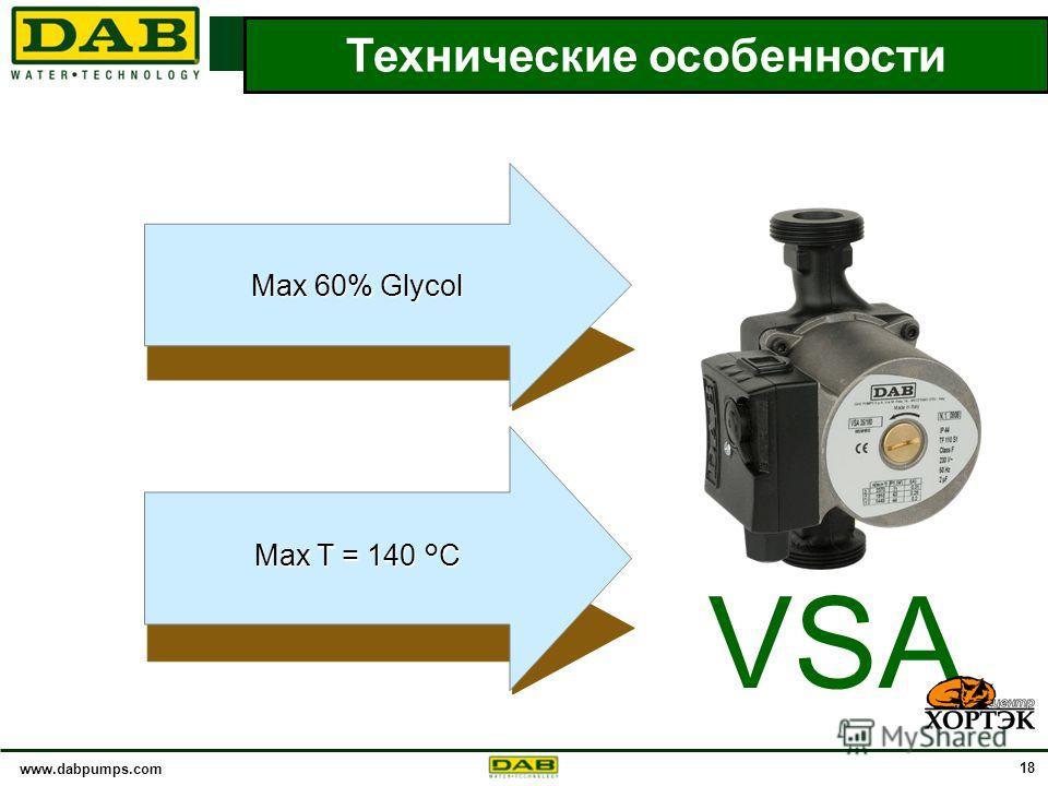 www.dabpumps.com 18 Max 60% Glycol Мax T = 140 °C ТЕХНИЧЕСКИЕ ОСОБЕННОСТИ Технические особенности ? VSA