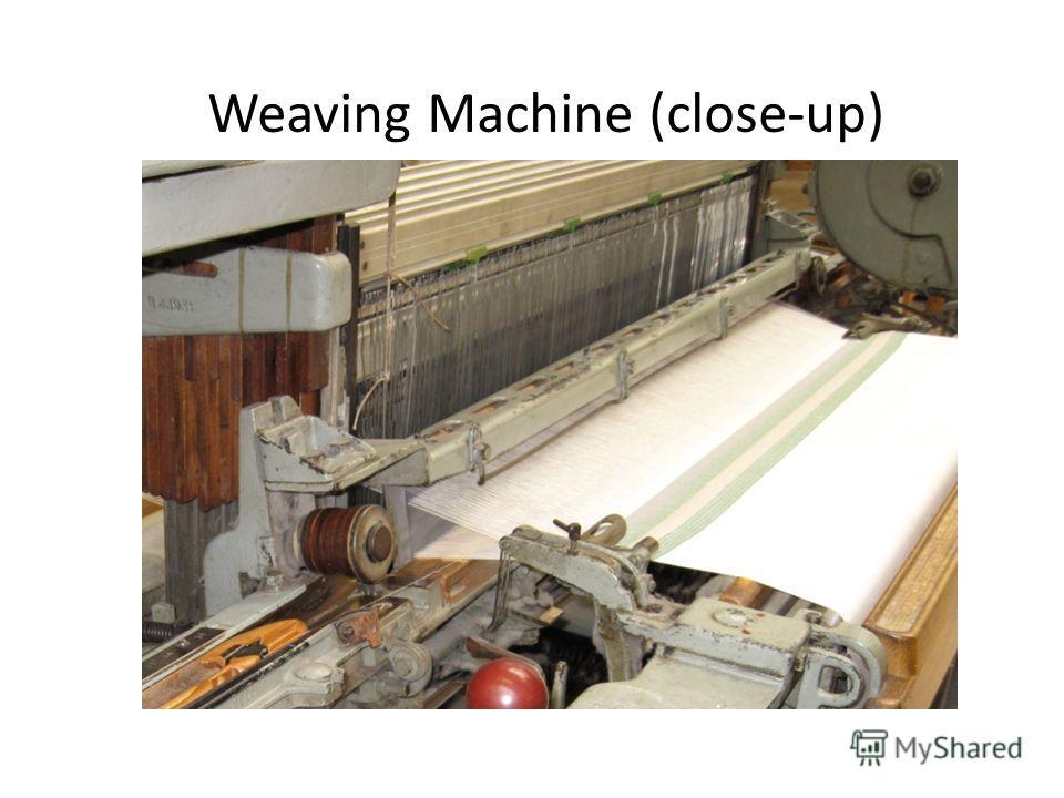 Weaving Machine (close-up)