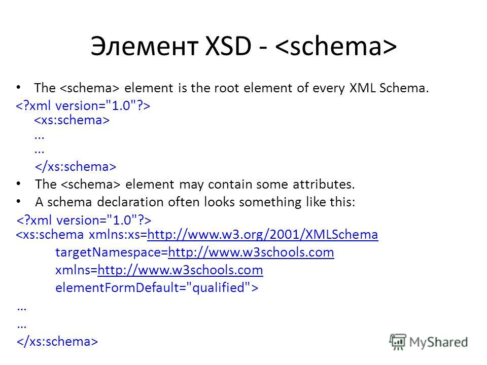 Элемент XSD - The element is the root element of every XML Schema....... The element may contain some attributes. A schema declaration often looks something like this:  …