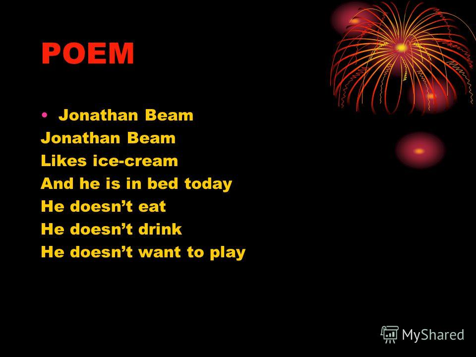 POEM Jonathan Beam Likes ice-cream And he is in bed today He doesnt eat He doesnt drink He doesnt want to play