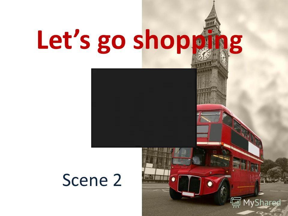 Lets go shopping Scene 2