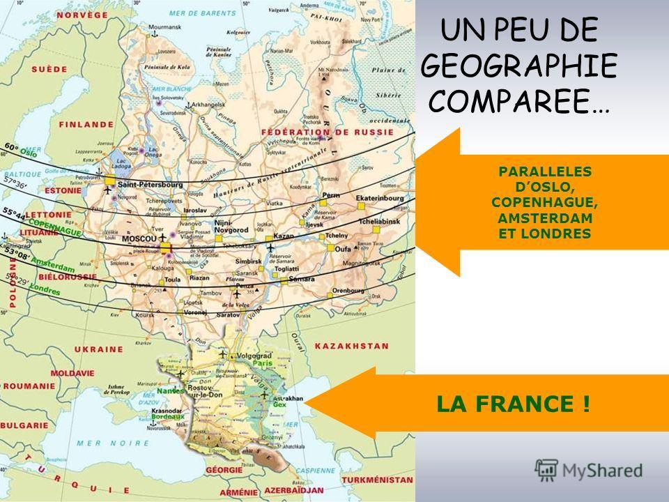 PARALLELES DOSLO, COPENHAGUE, AMSTERDAM ET LONDRES UN PEU DE GEOGRAPHIE COMPAREE… LA FRANCE !