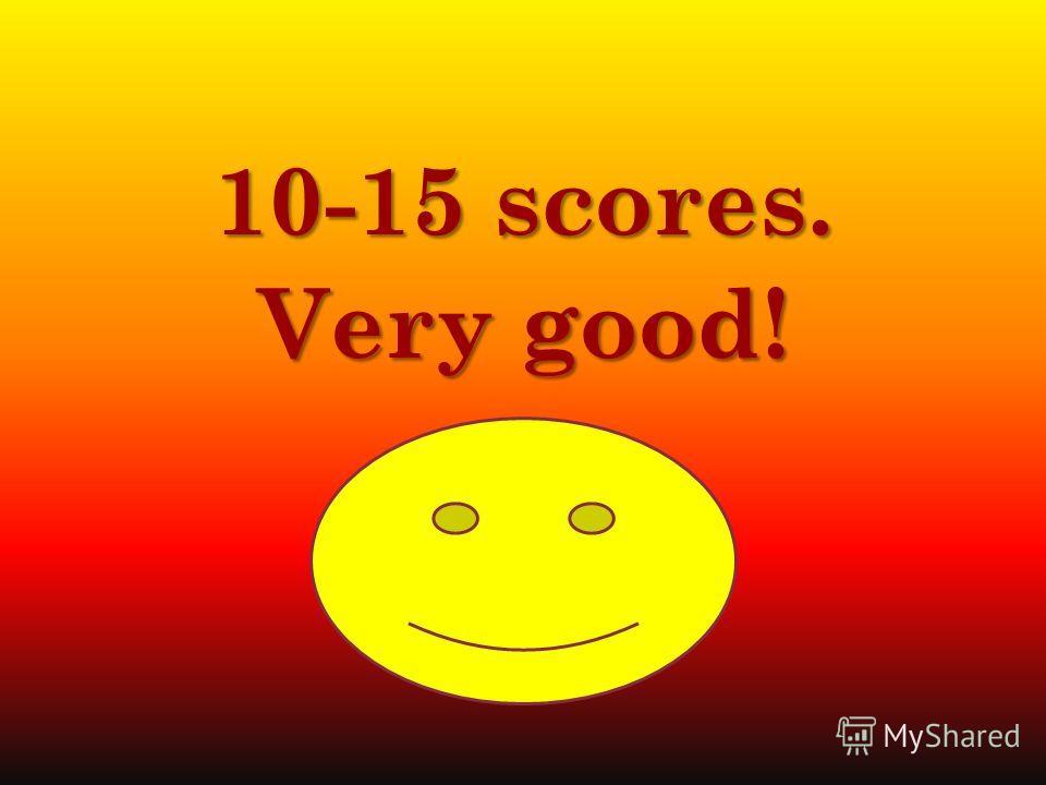 7-10 scores. Good!