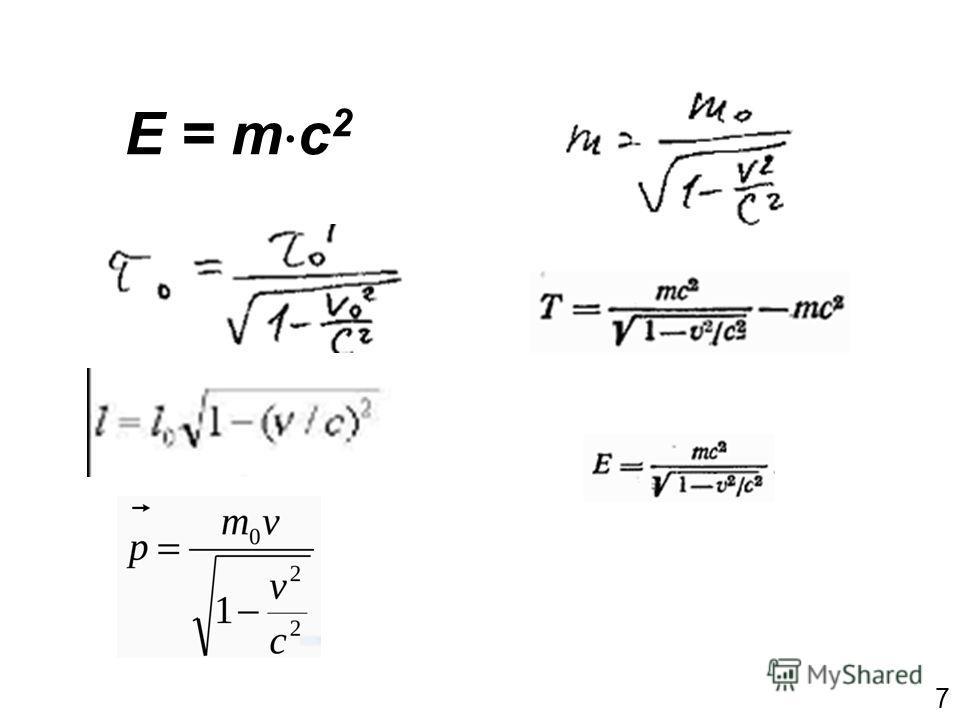 7 E = m c 2
