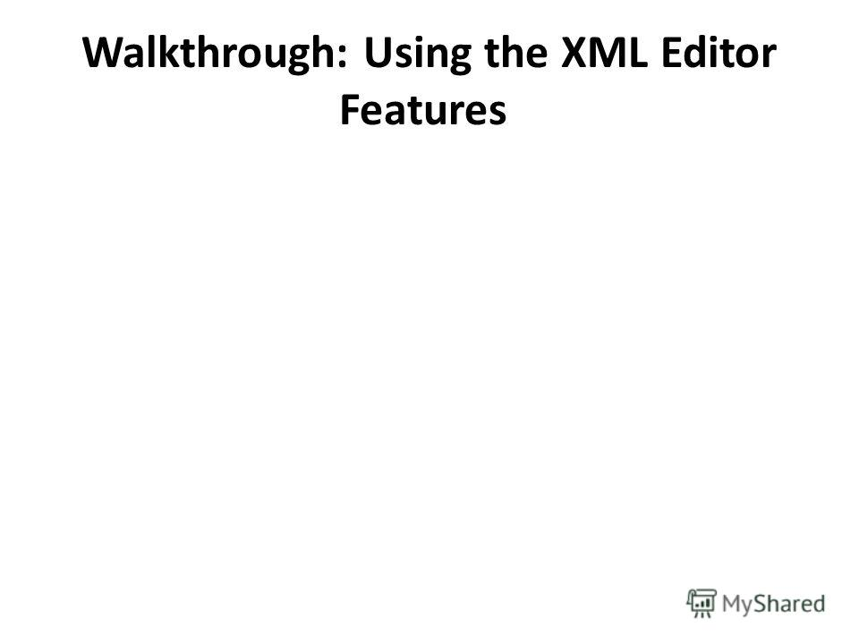 Walkthrough: Using the XML Editor Features