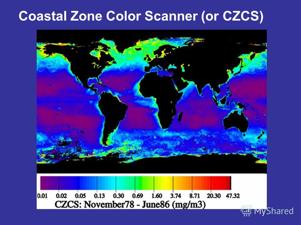 Coastal Zone Color Scanner (or CZCS)
