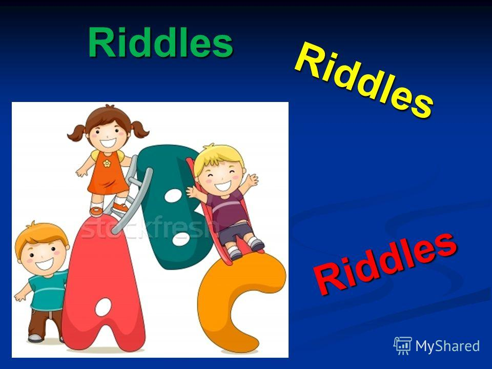 Riddles Riddles Riddles Riddles