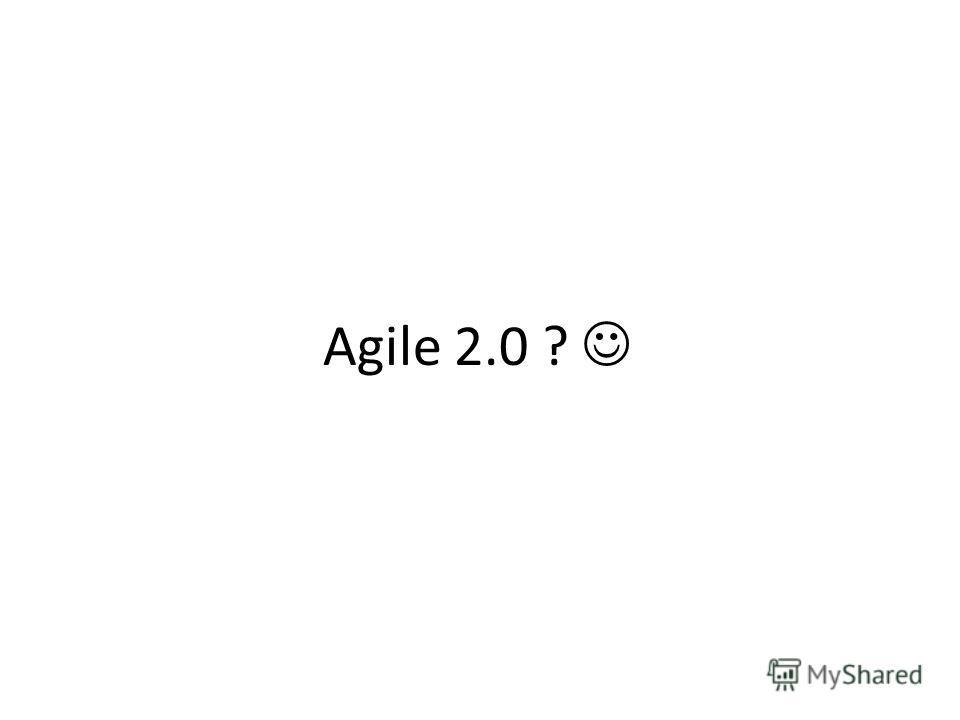 Agile 2.0 ?