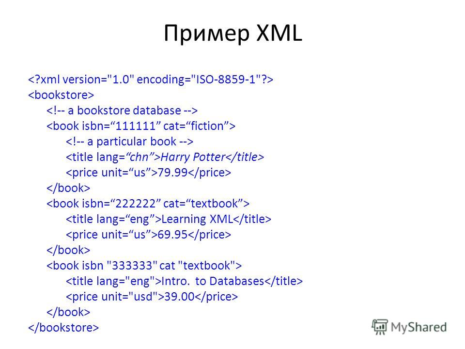 Пример XML Harry Potter 79.99 Learning XML 69.95 Intro. to Databases 39.00