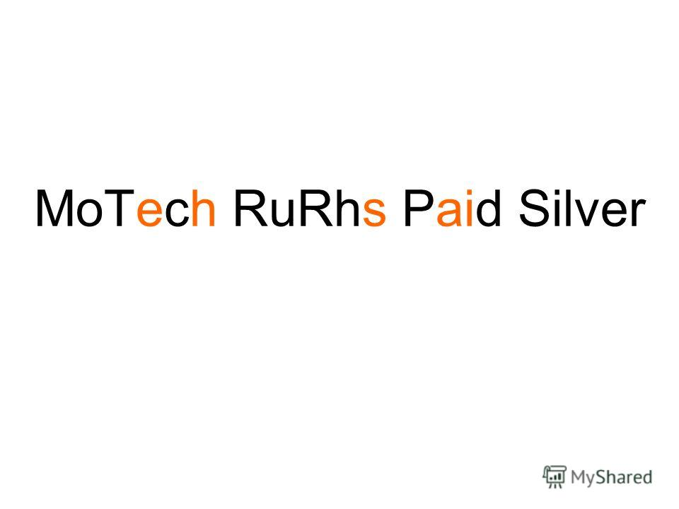 MoTech RuRhs Paid Silver