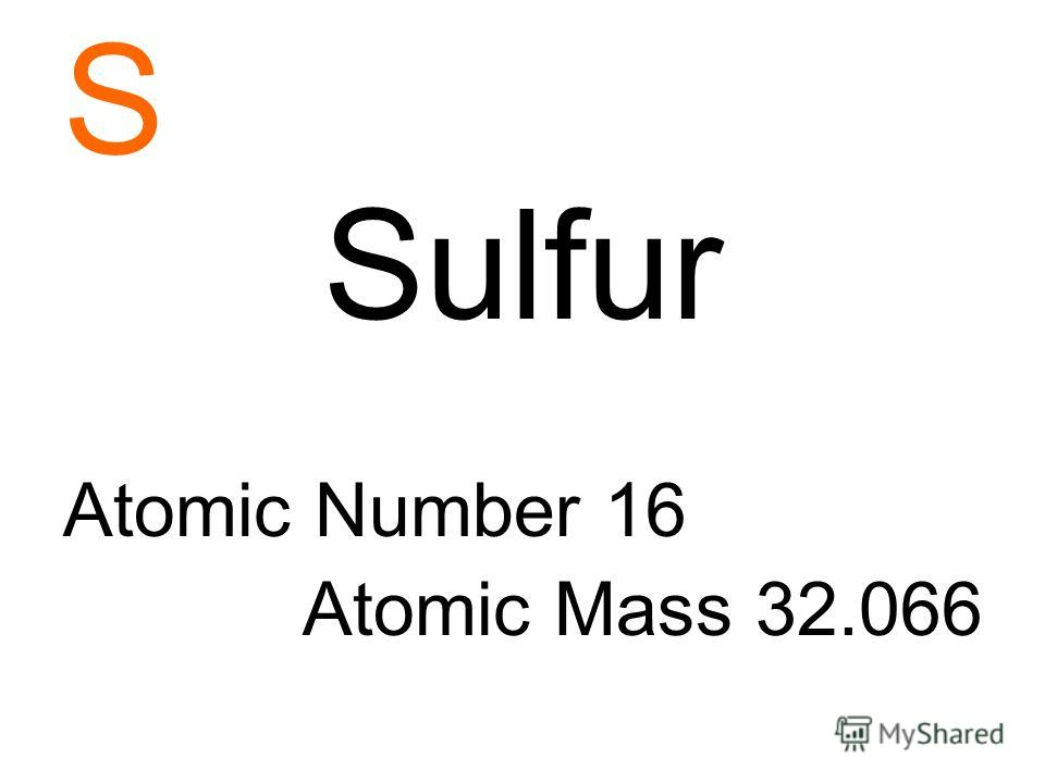 S Sulfur Atomic Number 16 Atomic Mass 32.066