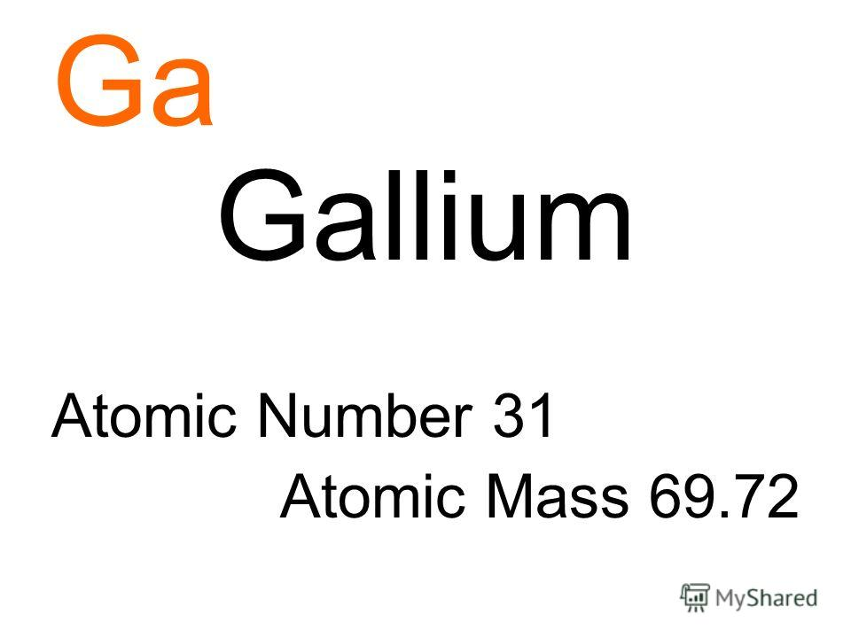 Ga Gallium Atomic Number 31 Atomic Mass 69.72