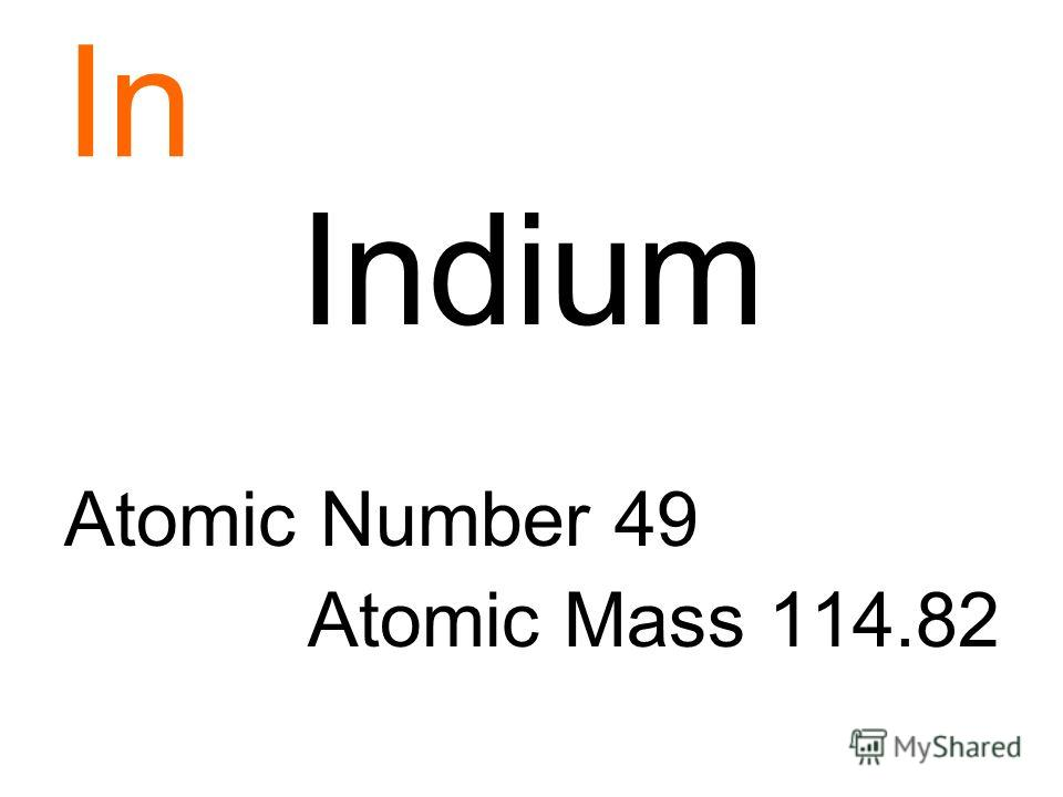 In Indium Atomic Number 49 Atomic Mass 114.82