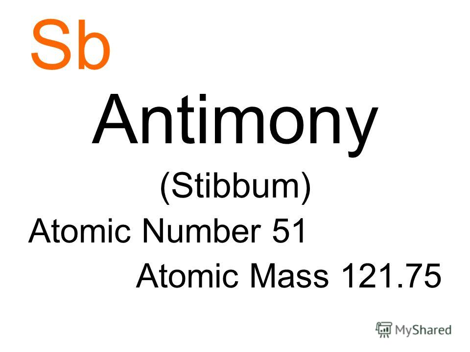 Sb Antimony (Stibbum) Atomic Number 51 Atomic Mass 121.75