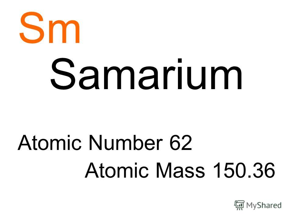 Sm Samarium Atomic Number 62 Atomic Mass 150.36