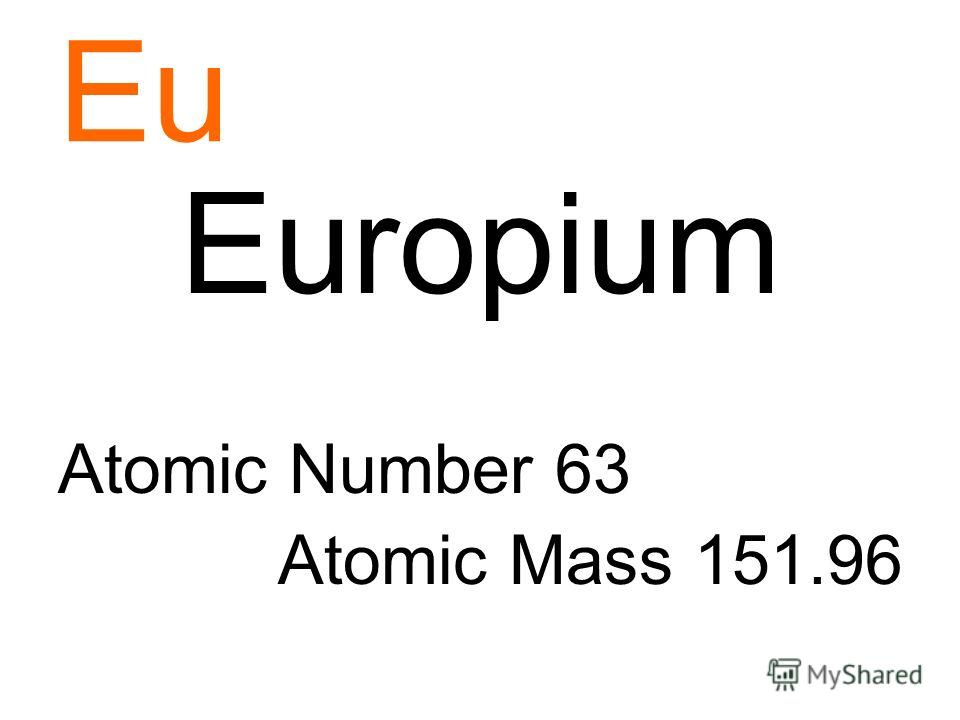 Eu Europium Atomic Number 63 Atomic Mass 151.96