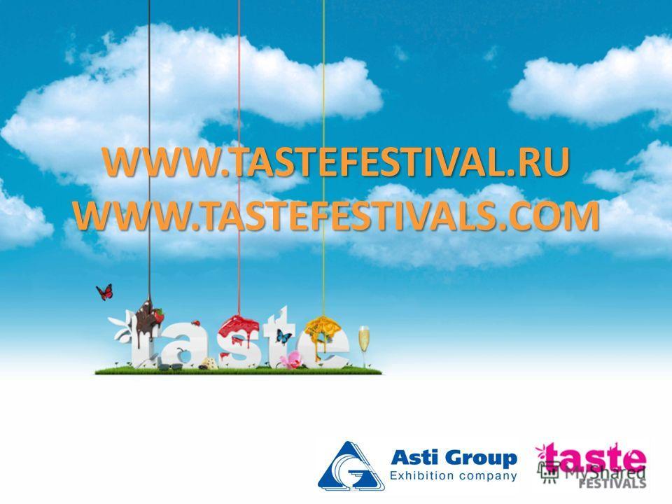 WWW.TASTEFESTIVAL.RU WWW.TASTEFESTIVALS.COM