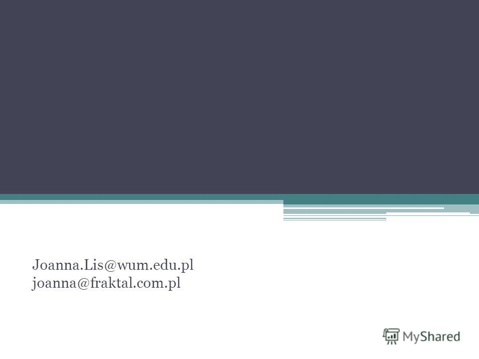 Joanna.Lis@wum.edu.pl joanna@fraktal.com.pl