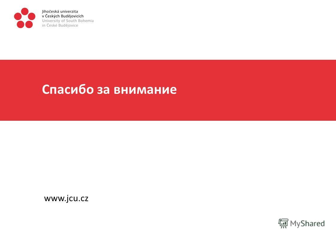 Спасибо за внимание www.jcu.cz
