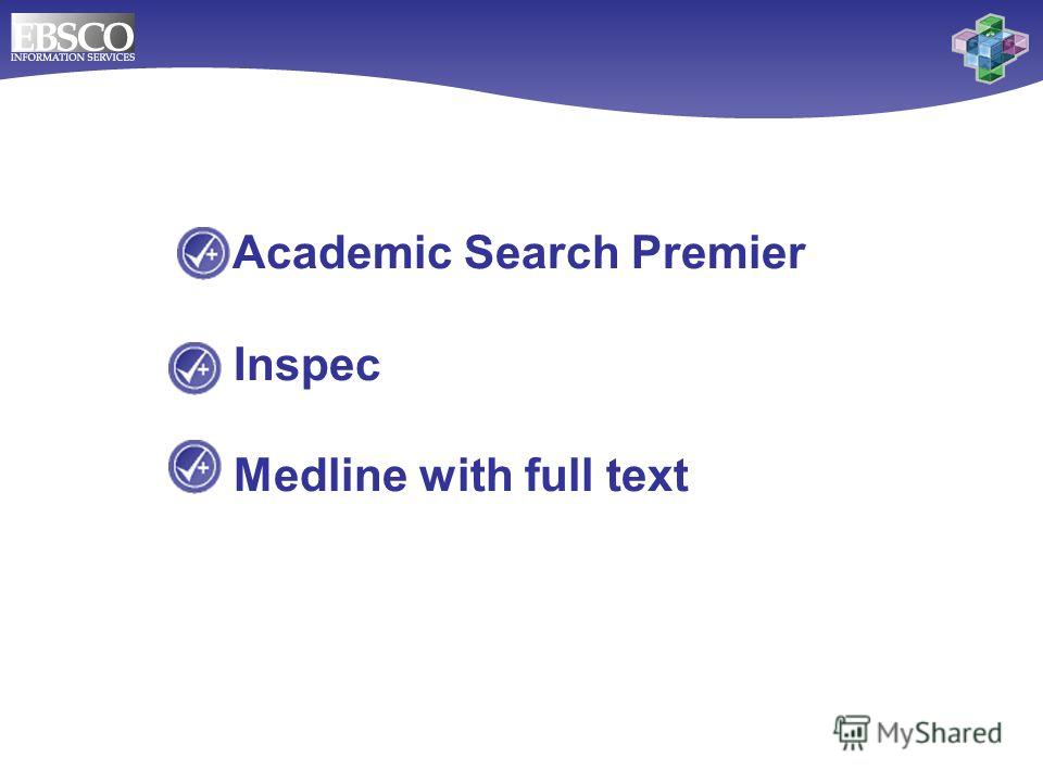 Academic Search Premier Inspec Medline with full text