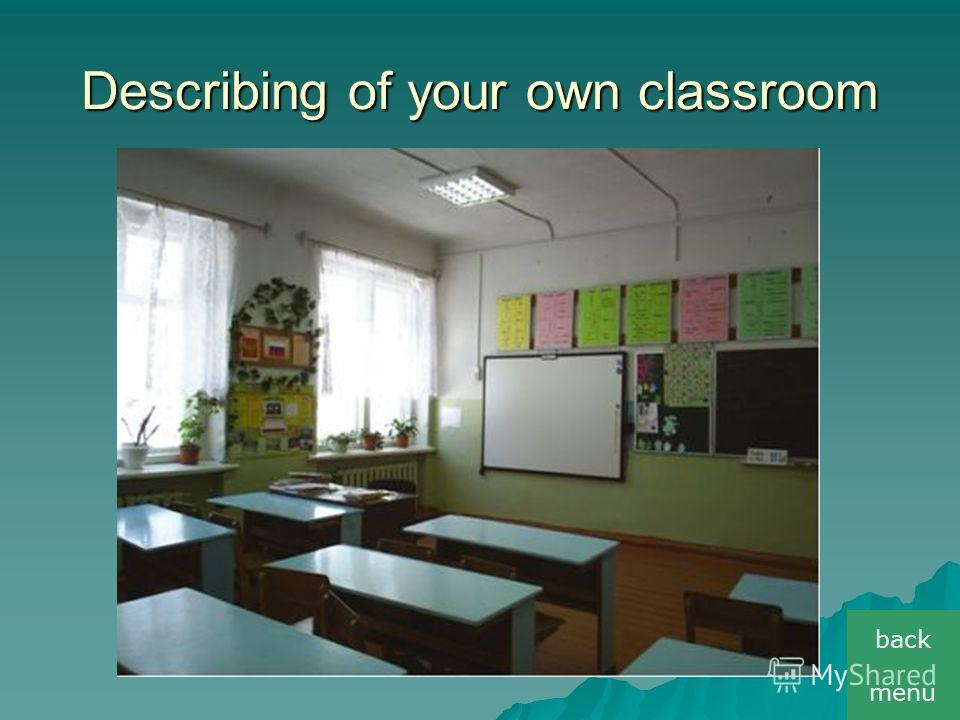 Describing of your own classroom menu back