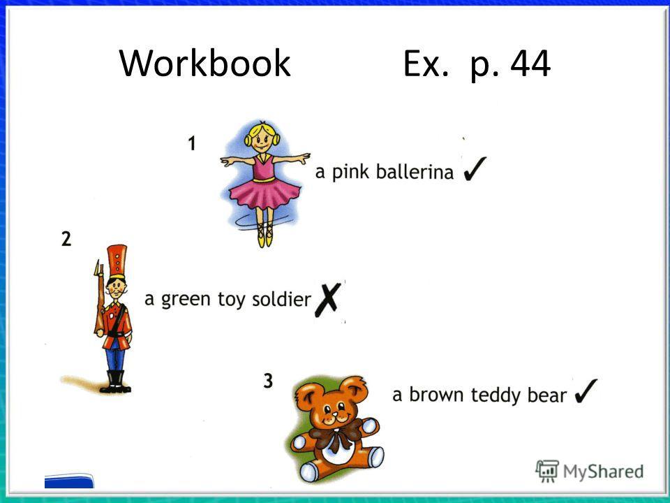 Workbook Ex. p. 44