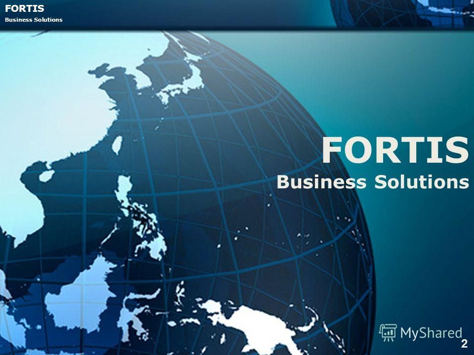 FORTIS Business Solutions FORTIS Business Solutions 2