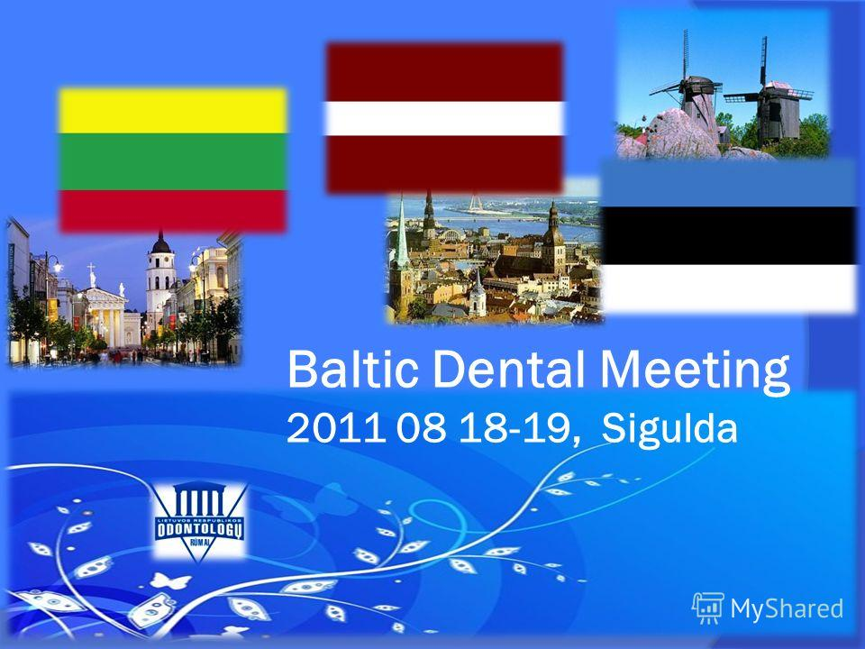 Baltic Dental Meeting 2011 08 18-19, Sigulda
