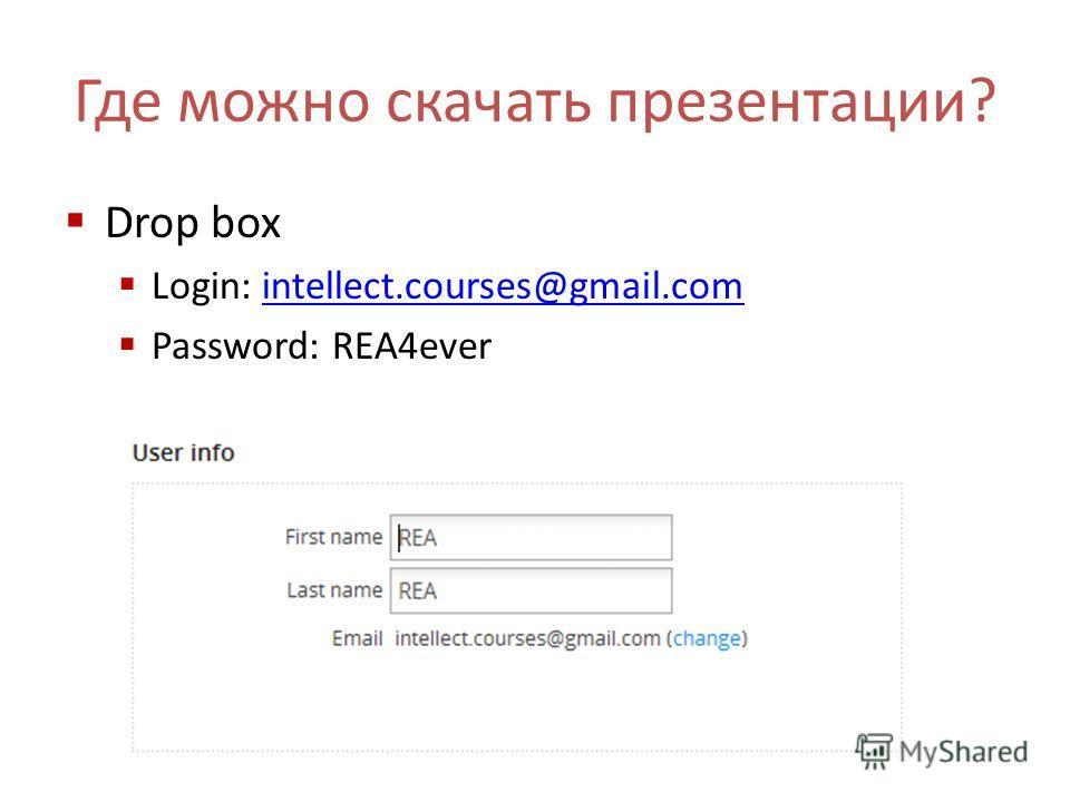 Drop box Login: intellect.courses@gmail.comintellect.courses@gmail.com Password: REA4ever