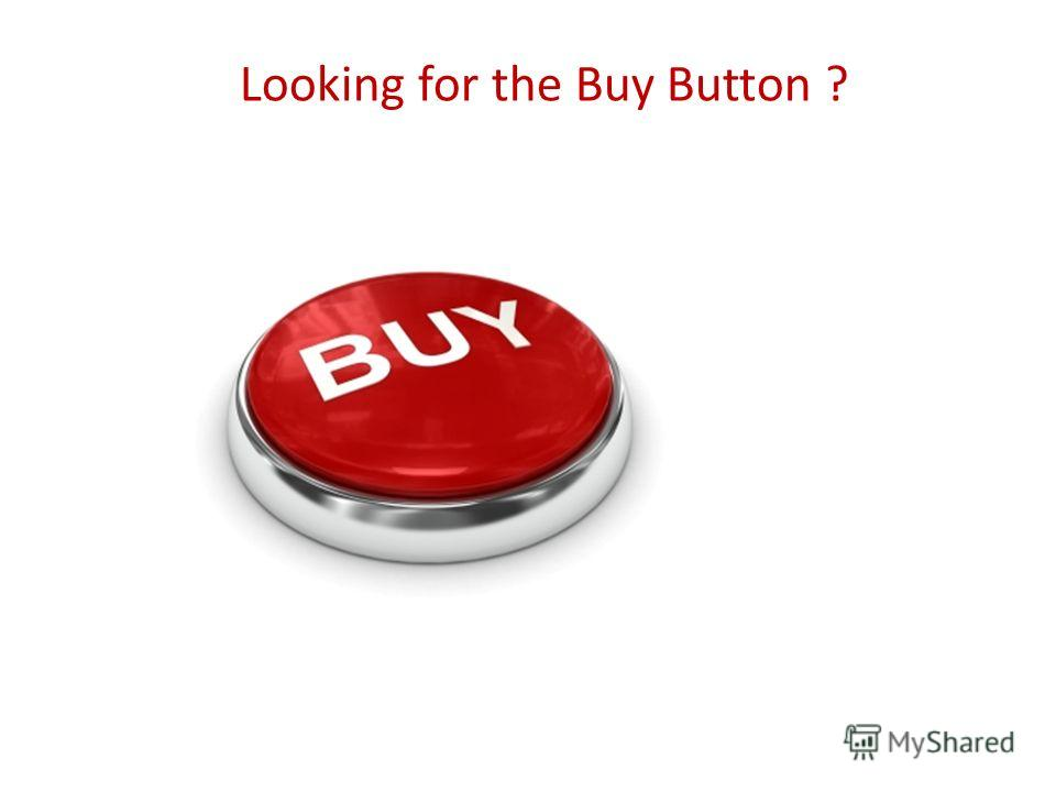 Looking for the Buy Button ?